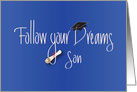 Graduation Congratulations for Son, Follow Your Dreams, with Diploma card