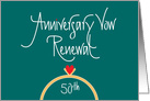 50th Anniversary Vow Renewal Congratulations, with Ring card