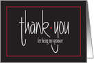 Hand Lettered Thank You for Being My Sponsor, with red accents card