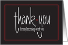 Hand Lettered Thank You for my Internship, with Red Accents card