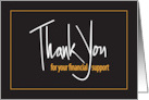 Thank You for your FInancial Support, Hand Lettered with Golden Color card