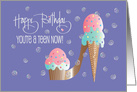 Birthday for 13 Year Old Girl, Cupcake & Ice Cream Cone High Heel card