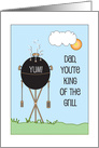 Father's Day, King of the grill with Barbeque Grill and Yum! card