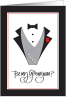 Invitations for Wedding Attendant, Be my Groomsman with Tuxedo card