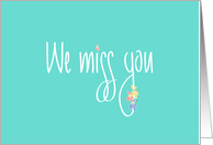We miss You in Handlettering, Cute Flowers on Bright Mint Green card