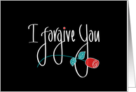 I forgive you, Handlettering on Black with Long Stem Red Rose card