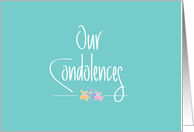 Our Condolences Sympathy Card, Handlettering and Flowers card