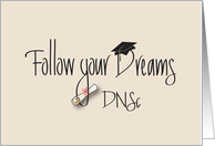 Graduation Follow Your Dreams for Doctorate in Nursing Science card