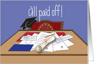Congratulations for Paying off Student Loan, Bills and Diploma card