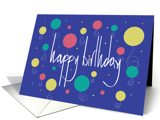Hand Lettered Birthday with Colorful Balloons and Confetti card