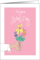 Sister's Day, with Flower Bouquet In Hand card
