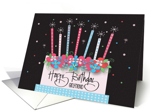 Birthday for Girlfriend with Floral Decorated Cake and Candles card