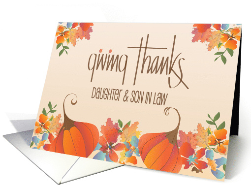 Thanksgiving for Daughter & Son in Law, Giving Thanks Fall Leaves card