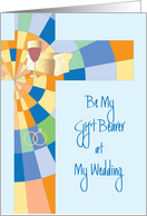 Be my Wedding Gift Bearer, with Bread, Wine, Rings and Cross card