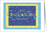 Colorful Congratulations from all of us, with Confetti card