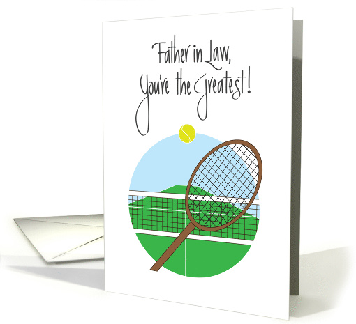 Father in Law Day, You're the Greatest for Tennis Player card