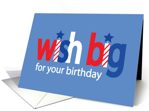 Labor Day Birthday, Wish Big with Stars and Stripes card (1325884)