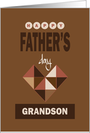 Hand Lettered Father's Day for Grandson, with brown cubic heart card