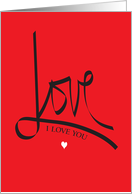 Valentine's Day, I love You in Calligraphy, with tiny white Heart card