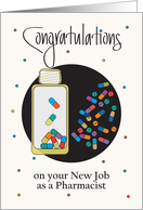 New Job for Pharmacist, Brightly Colored Tablets & Capsules card
