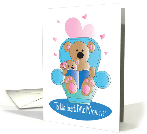 Mother's Day for Mr. Mom, Dad reading to Daughter in Chair card