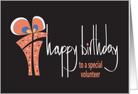 Birthday for Volunteer, Hand Lettering with Stylish Gift & Bow card