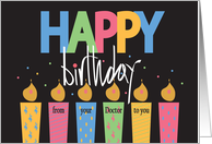 Hand Lettered Birthday to Patient from Doctor, with bright candles card