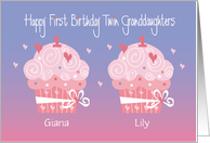 First Birthday Twin Granddaughters, Custom Name Cupcakes card