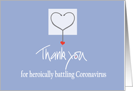 Thank You to Doctor or Nurse, For Heroically Battling Coronavirus card