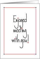 Enjoyed Meeting With You Business Meeting Follow-up Note Card