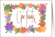 Hand Lettered Thanksgiving, Give Thanks with Colorful Fall Leaves card