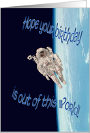 Happy Birthday out of this world astronaut Earth EVA card