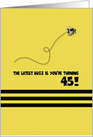 45th Birthday Latest Buzz Bumblebee Age Specific Yellow and Black Pun card