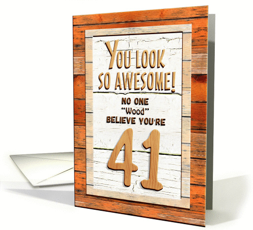 Happy 41st Birthday Humorous Tree Humor Wood Effect Funny card