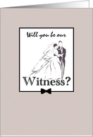 Be our witness at our wedding, bride and groom, invitation card