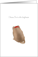 I'm sorry, dog with head down, in the doghouse card