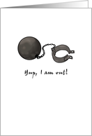 Prison release announcement, ball and chain card