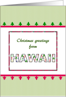 Christmas greetings from Hawaii in Christmas colors card