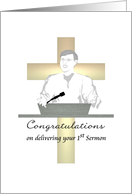 Congratulations on delivering 1st Sermon, preacher standing at pulpit card