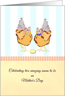 For both moms to be on Mother's Day, two hens guarding an egg card