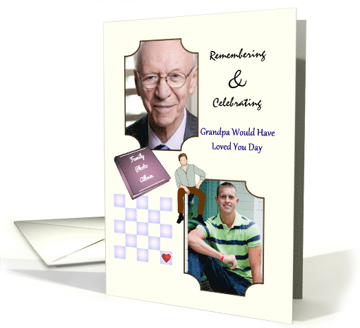 Grandpa Would Have Loved You Day Young Adult Grandson Custom card
