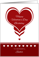 Valentine's Day Birthday for Sister ~ Red and White Hearts card