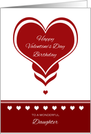 Valentine's Day Birthday for Daughter ~ Red and White Hearts card