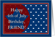 Happy 4th of July Birthday for Friend - Red, White and Blue Stars card