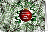 Season's Greetings from Maine - Pine Branches and Ornament card
