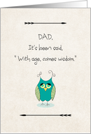 Father's Day for Dad With Age Comes Wisdom Owl card