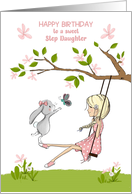 Happy Birthday for Step Daughter Girl on Swing, Bunny and Butterfly card