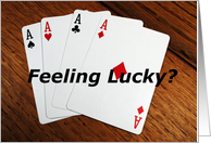 love, four aces, feeling lucky? card