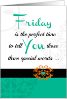 Friday 'Three special words!' Collection for your favorite adult card