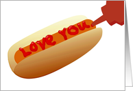 'Love You' hotdog because of your wiener, adult sexy! card